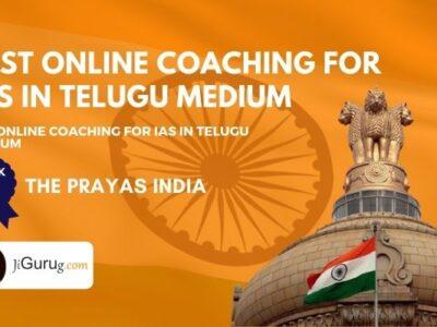 Best Online Coaching For IAS In Telugu Medium