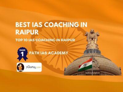 Top IAS Coaching Institutes in Raipur