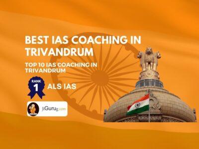 Best IAS Coaching Institutes in Trivandrum
