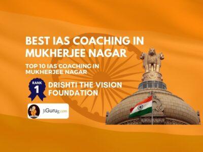 Top UPSC Coaching Centre in Mukherjee Nagar Delhi