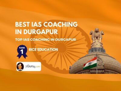 Top IAS Coaching Institute in Durgapur
