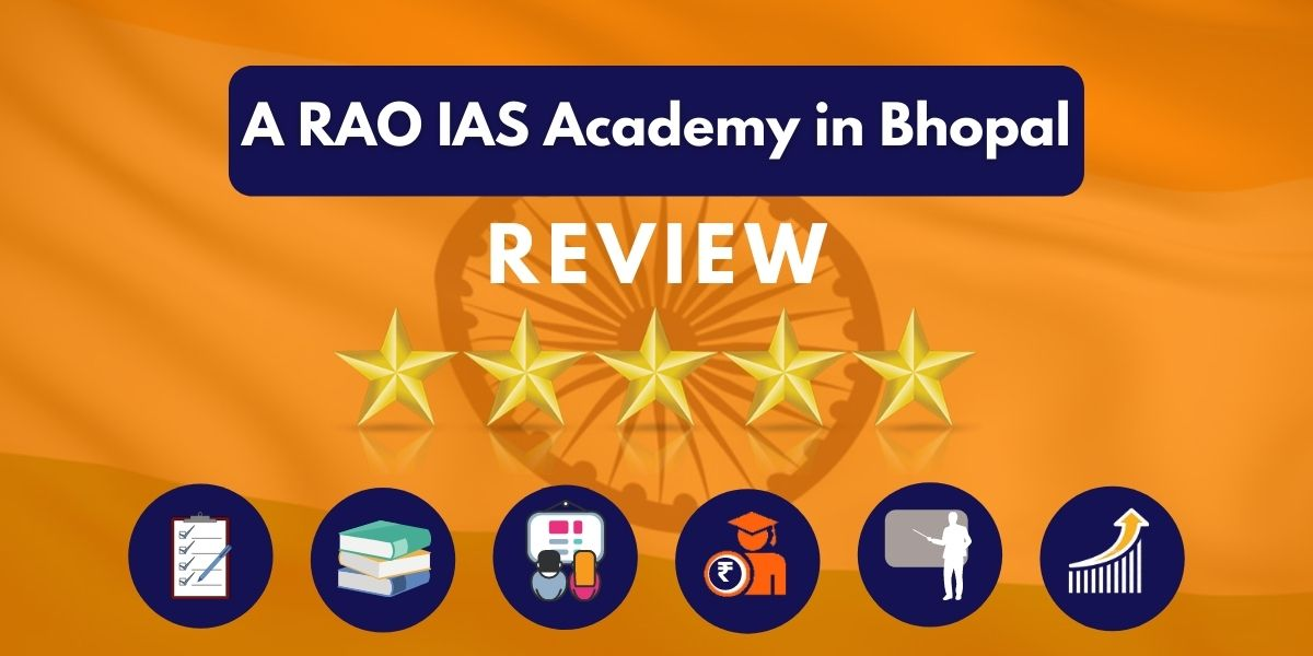 A RAO IAS Academy in Bhopal Review