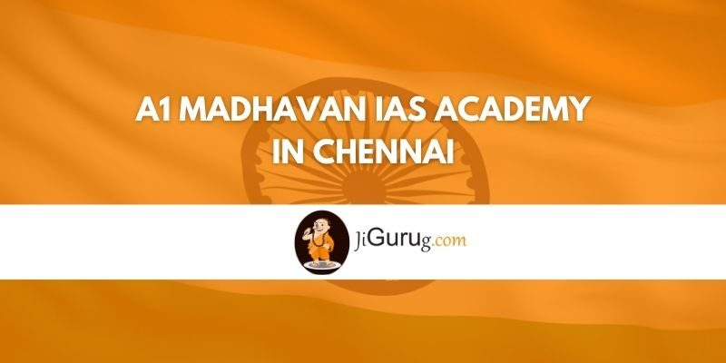 A1 Madhavan IAS Academy in Chennai Review
