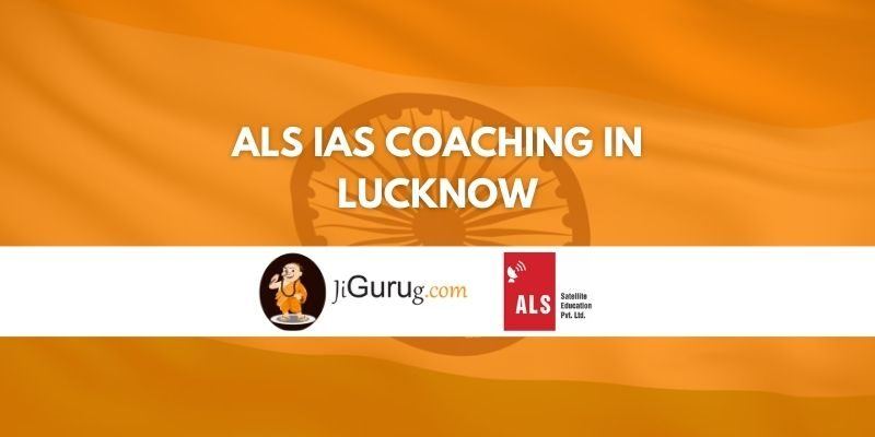 ALS IAS Coaching in Lucknow Review