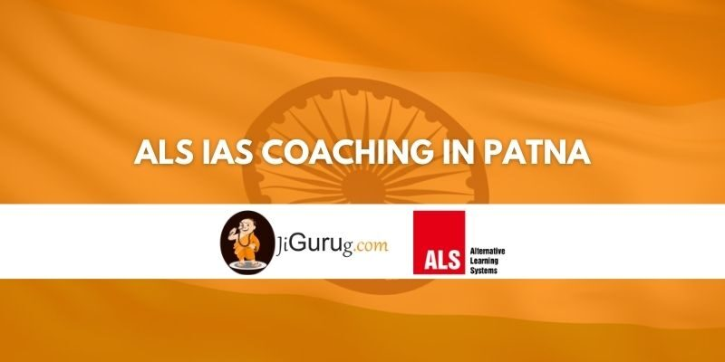 ALS IAS Coaching in Patna Review