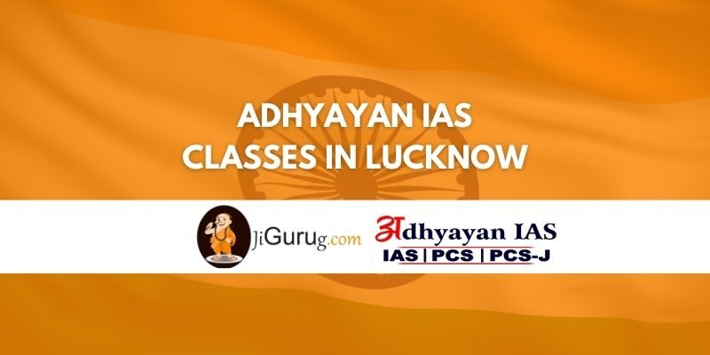 Adhyayan IAS Classes in Lucknow Review