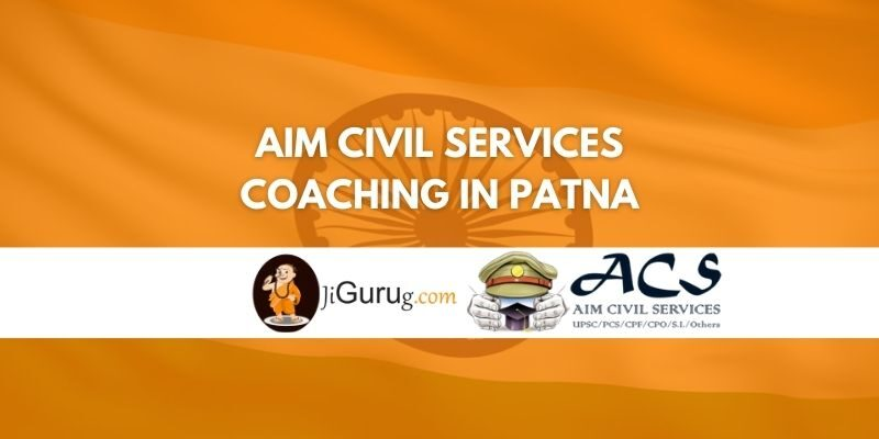 Aim Civil Services Coaching in Patna Review