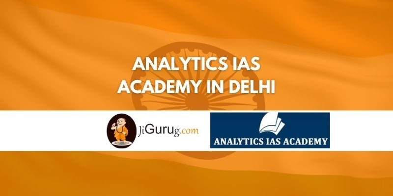 Analytics IAS Academy in Delhi Review