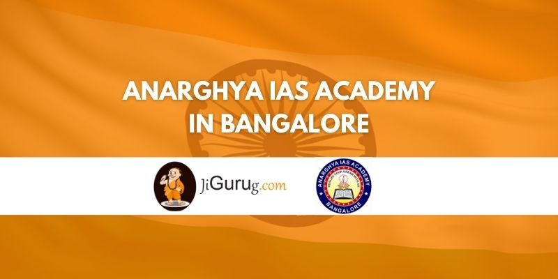 Anarghya IAS Academy in Bangalore Review