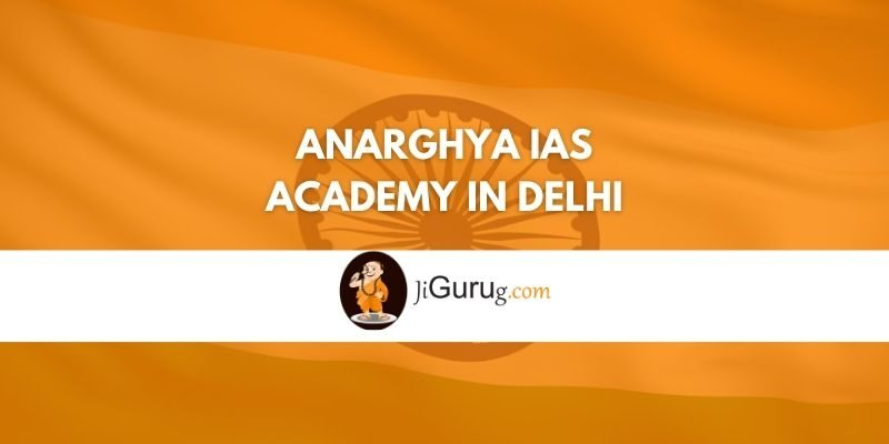 Anarghya IAS Academy in Delhi Review