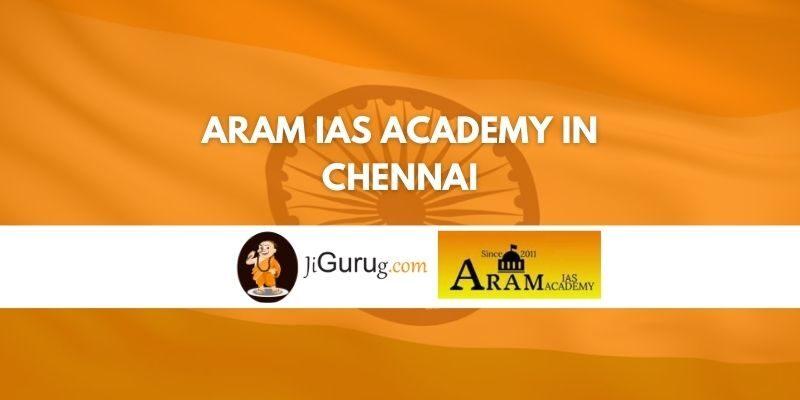 Aram IAS Academy in Chennai Review