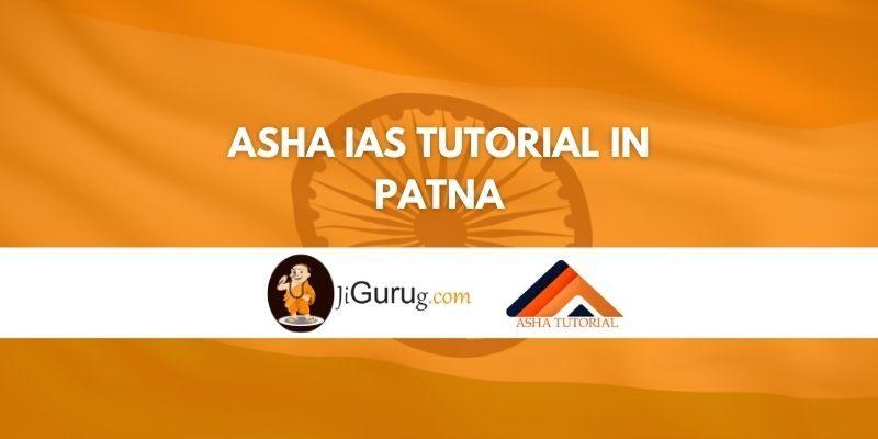 Asha IAS Tutorial in Patna Review