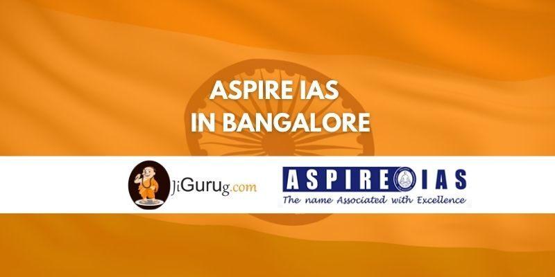 Aspire IAS Coaching in Bangalore review