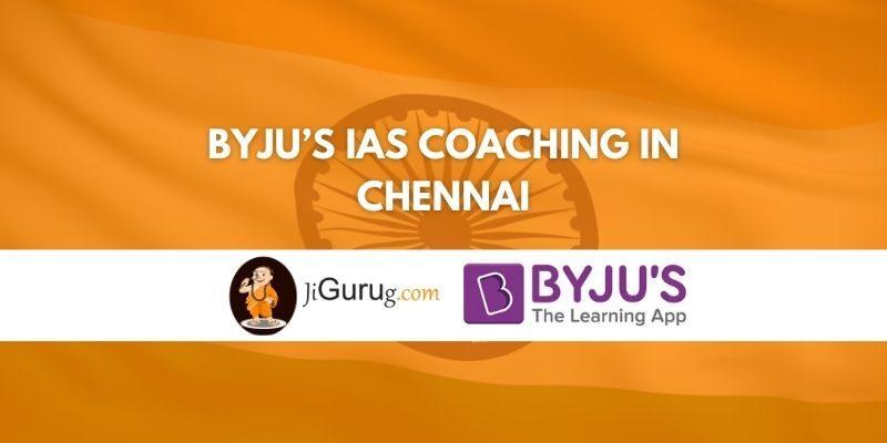 BYJU's IAS Coaching in Chennai Review