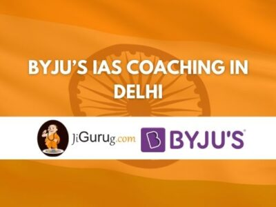 BYJU's IAS Coaching in Delhi Review