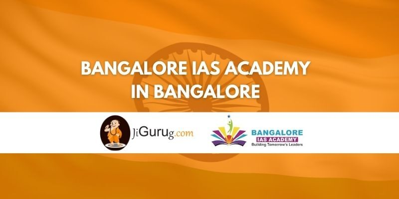 Bangalore IAS Academy in Bangalore Review