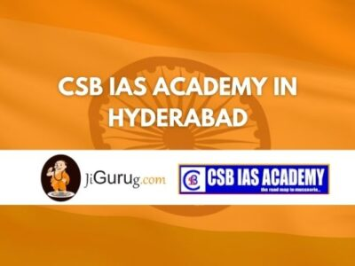 CSB IAS Academy in Hyderabad Review