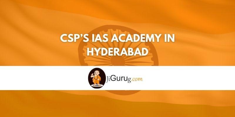 CSP's IAS Academy in Hyderabad