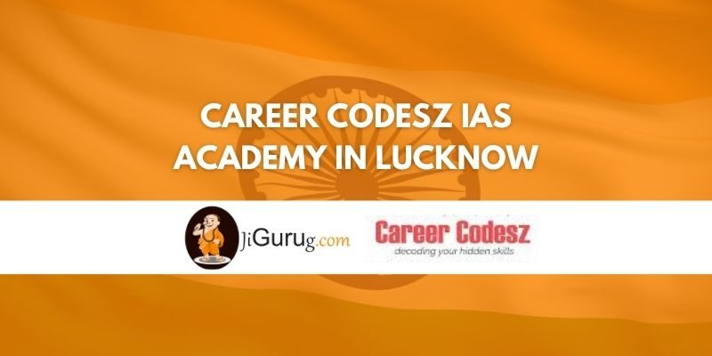 Career Codesz IAS Academy in Lucknow Review