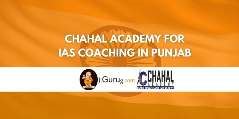 Chahal Academy for IAS Coaching in Punjab Review
