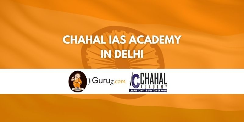 Chahal IAS Academy in Delhi Review