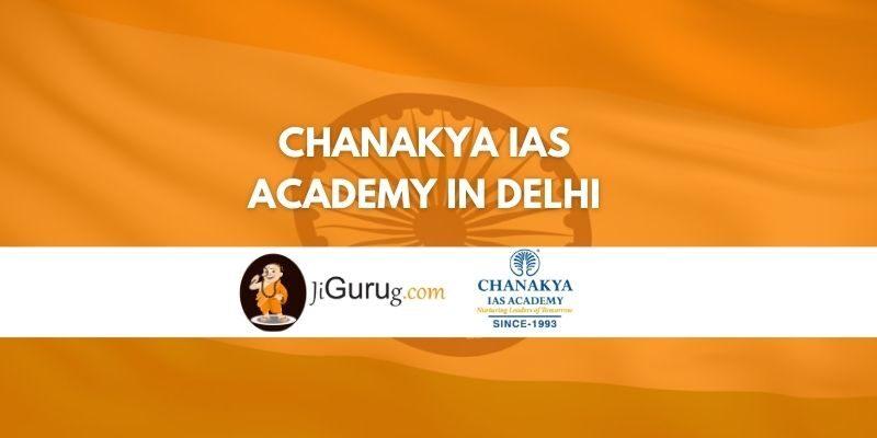 Chanakya IAS Academy in Delhi Review