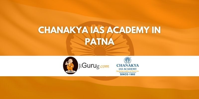 Chanakya IAS Academy in Patna Review