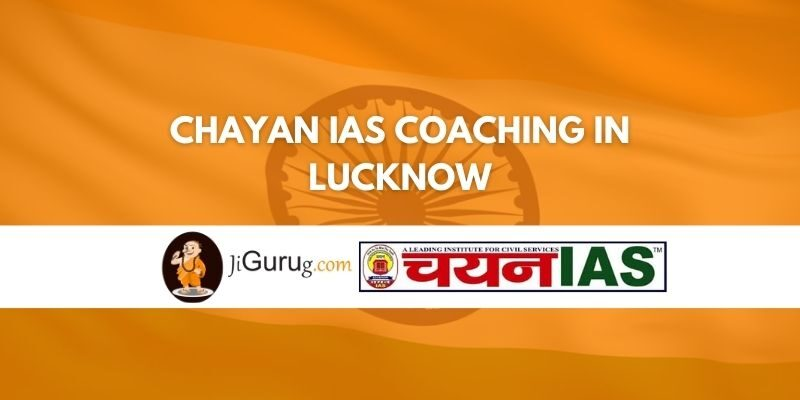 Chayan IAS Coaching in Lucknow Review