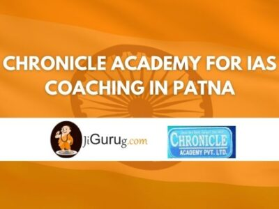 Chronicle Academy for IAS Coaching in Patna Review