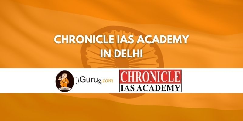 Chronicle IAS Academy in Delhi Review