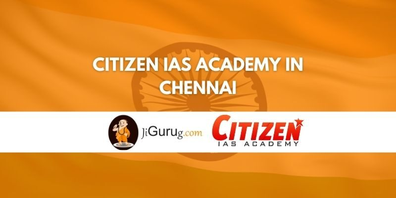 Citizen IAS Academy in Chennai Review