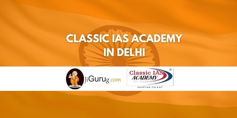 Classic IAS Academy in Delhi Review
