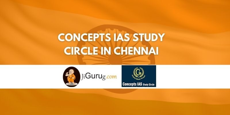 Concepts IAS Study Circle in Chennai Review