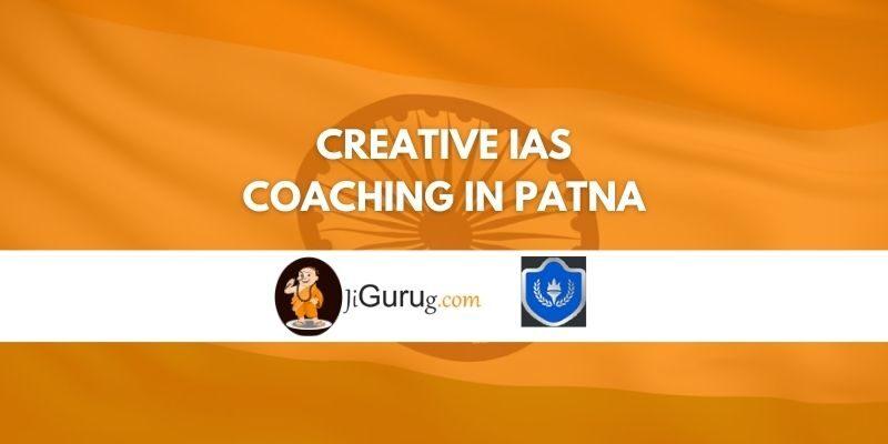 Creative IAS Coaching in Patna Review