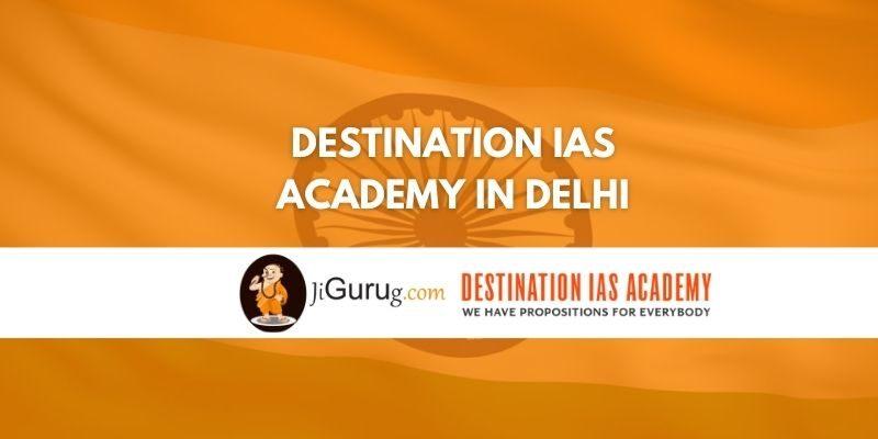 Destination IAS Academy in Delhi Review