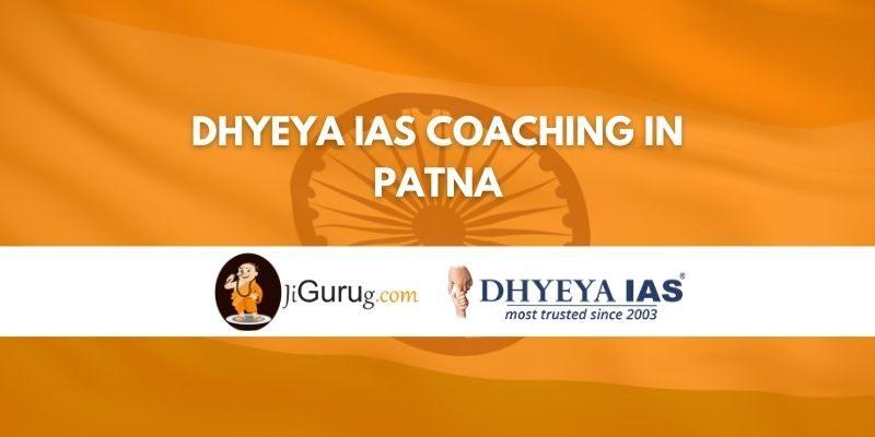 Dhyeya IAS Coaching in Patna Review