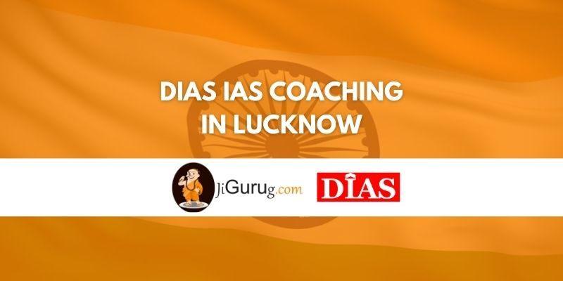 Dias IAS Coaching in Lucknow Review