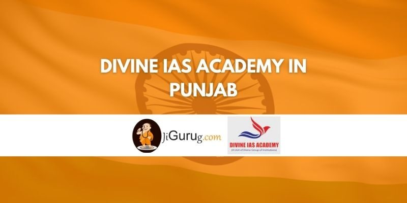 Divine IAS Academy in Punjab Review