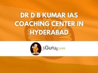Dr D B Kumar IAS Coaching Center in Hyderabad Review