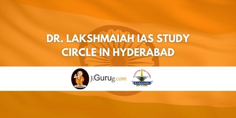 Dr. Lakshmaiah IAS Study Circle in Hyderabad Review