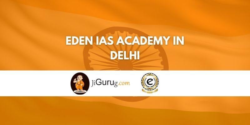EDEN IAS Academy in Delhi Review