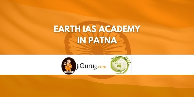 Earth IAS Academy in Patna Review
