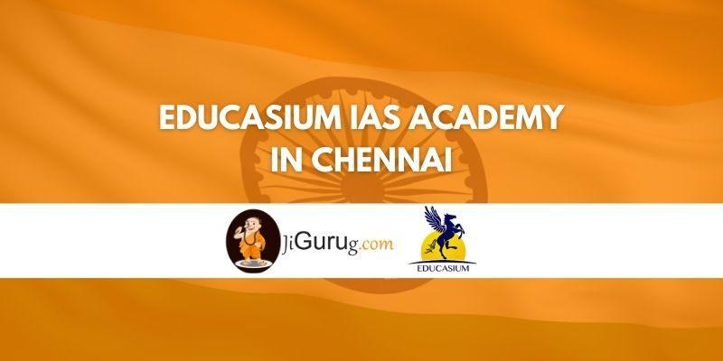 Educasium IAS Academy in Chennai Review