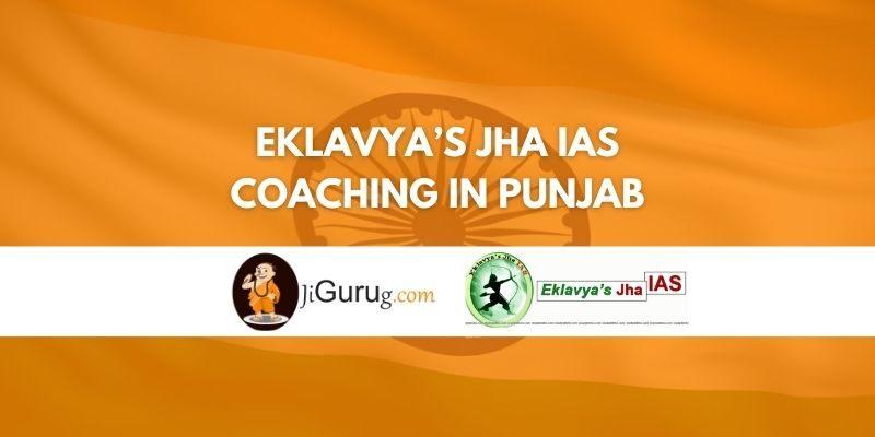 Eklavya's Jha IAS Coaching in Punjab Review