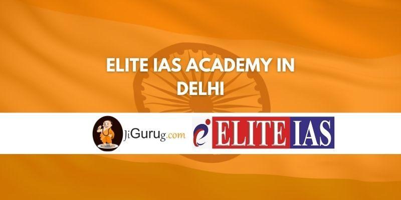 Elite IAS Academy in Delhi Review