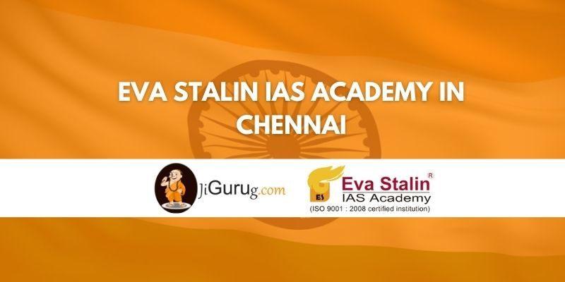 Eva Stalin IAS Academy in Chennai Review