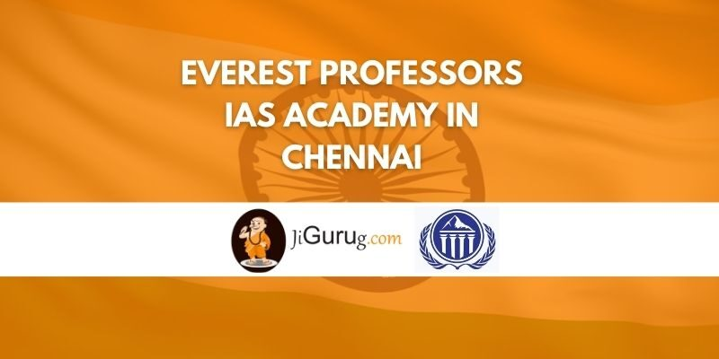 Everest Professors IAS academy in Chennai Review
