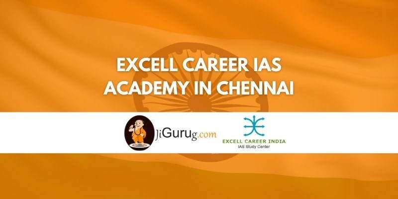 Excell Career IAS Academy in Chennai Review