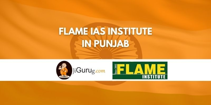 Flame IAS Institute in Punjab Review
