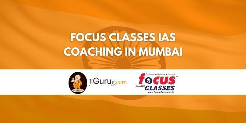 Focus Classes IAS Coaching in Mumbai Review